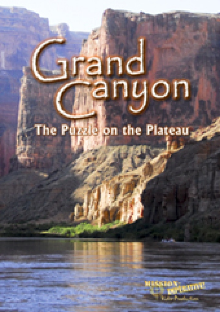 """""""Creation in the 21st Century"""" episode: """"Grand Canyon   The Puzzle on the Plateau"""" with Mike Snavely of """"Mission: Imperative"""