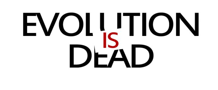 evolution is dead graphic