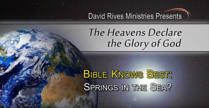 Bible Knows Best: Springs In The Sea?