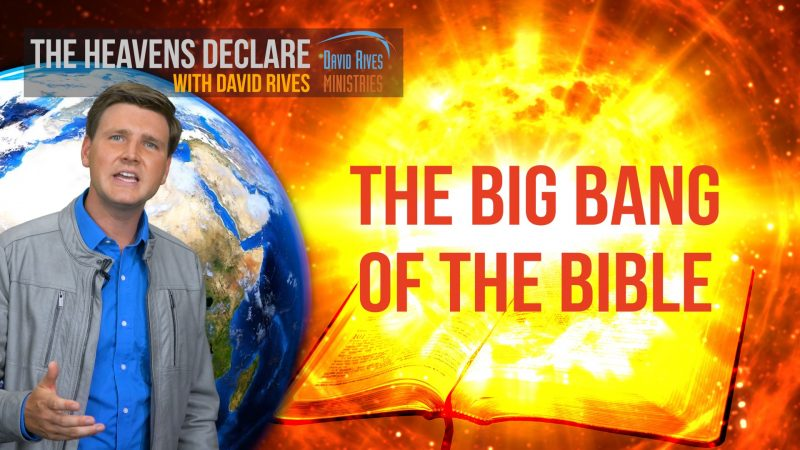Is there a Big Bang in the Bible? David Rives says YES!
